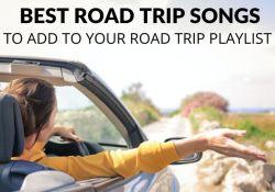 Best Road Trip Songs Road Trip Playlist