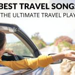 30 Best Songs About Travel