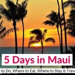 The Perfect Maui Itinerary: How to Spend 5 Days in Maui