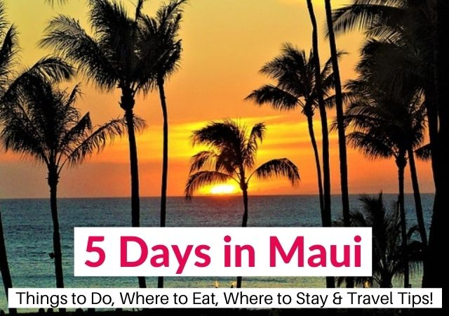 5 days in Maui sample itinerary
