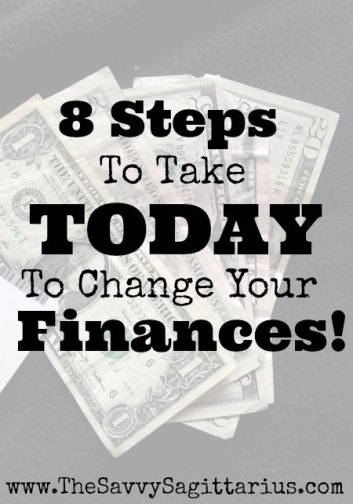 """A Year from now, you will wish that you had started today."" Here are 8 Steps to start changing your finances TODAY!"