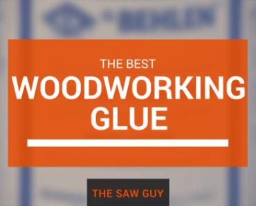 best woodworking glue