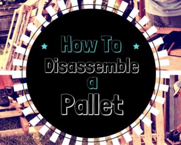 disassemble a pallet