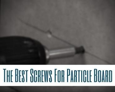 best crews for particle board