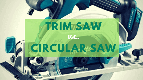 trim saw vs circular saw