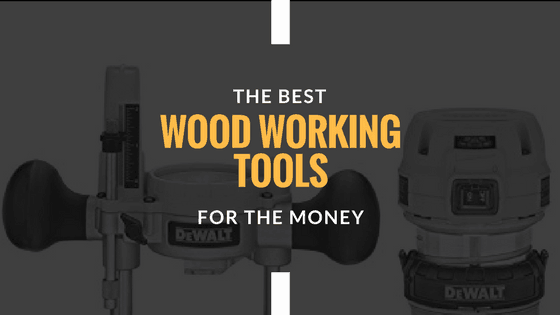 Best Woodworking Tools