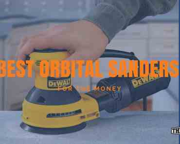 Best Orbital Sanders For the Money