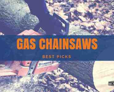 The 5 Best Gas Chainsaws
