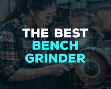 Best Bench Grinder