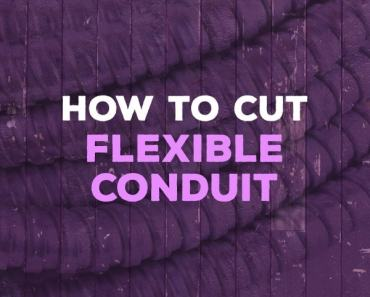 how to cut flexible conduit