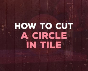 how to cut circle in tile