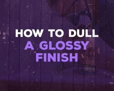 how to dull a glossy finish