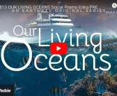 Series Premiere: Our Living Oceans from EarthxTV