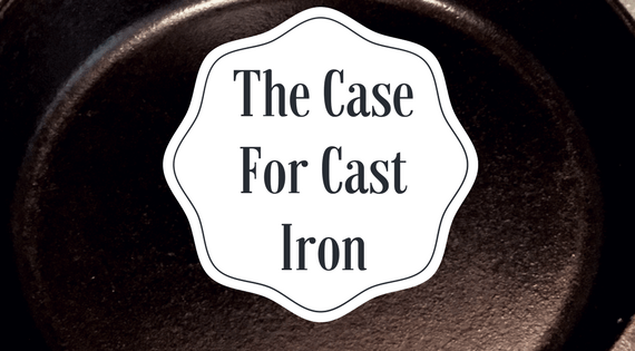 The Case for Cast Iron