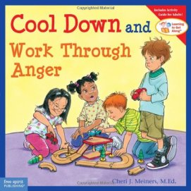 Cool Down and Work Through Anger (Learning to Get Along®) Book by Cheri J. Meiners M.Ed.