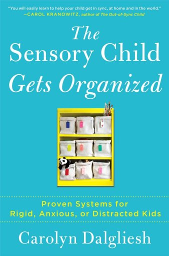 Book: The Sensory Child Gets Organized: Proven Systems for Rigid, Anxious, or Distracted Kids