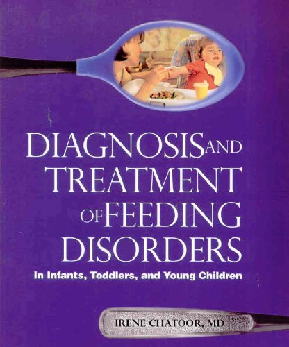 Book: Diagnosis and Treatment of Feeding Disorders in Infants, Toddlers, and Young Children