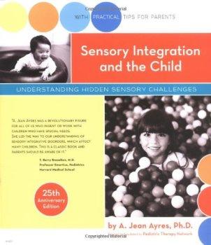 Sensory Integration and the Child: 25th Anniversary Edition