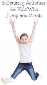 6 Sensory Activities for Kids Who Climb and Jump