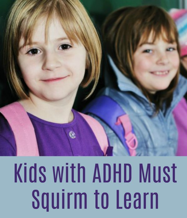 Kids with ADHD Must Squirm to Learn | The Sensory Spectrum
