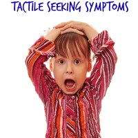 Managing Sensory Tactile Seeking Symptoms