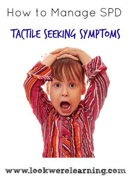 Managing SPD Tactile Seeking Symptoms