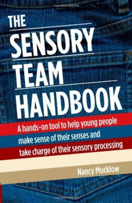 The Sensory Team Handbook: A hands-on tool to help young people make sense of their senses and take charge of their sensory processing