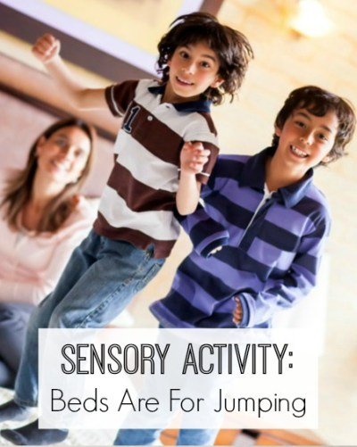 Beds Are For Jumping and Other Everyday Sensory Activities