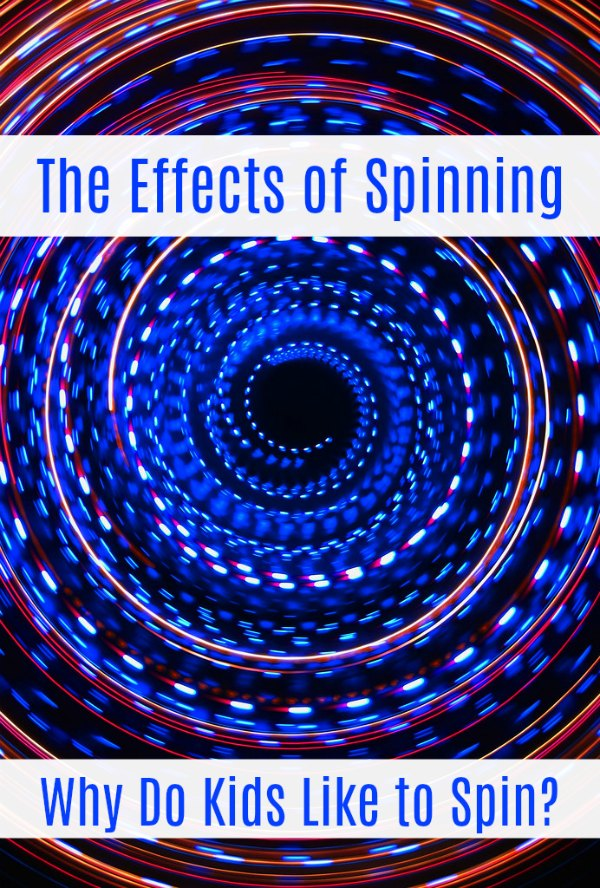 The Effects of Spinning - why do kids like to spin?