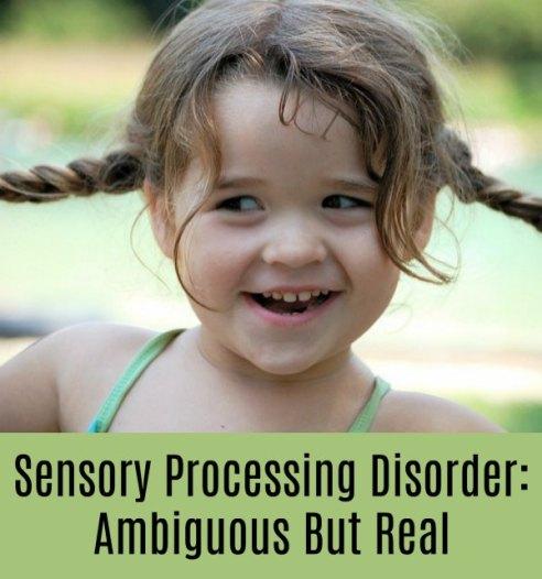 Sensory Processing Disorder: Ambiguous But Real