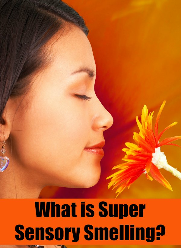 what is super sensory smelling? - sensory processing disorder