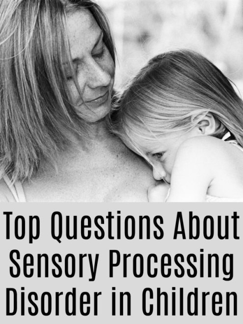 Top Questions About Sensory Processing Disorder in Children