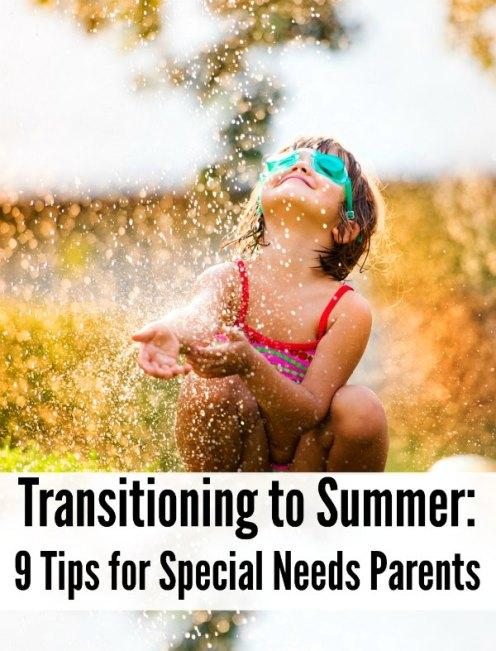 Transitioning to Summer: 9 Tips for Special Needs Parents