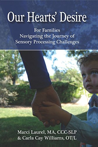 Our Hearts' Desire: For Families Navigating the Journey of Sensory Processing Challenges