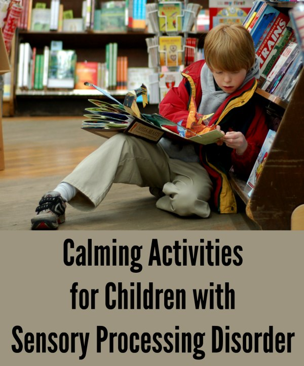 Calming Activities for Children with Sensory Processing Disorder (SPD)