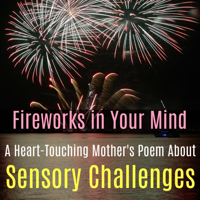 Fireworks in Your Mind - A Mother's Heart-Touching Poem About Sensory Difficulties and Sensory Processing Disorder