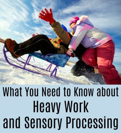 What You Need to Know about Heavy Work and Sensory Processing
