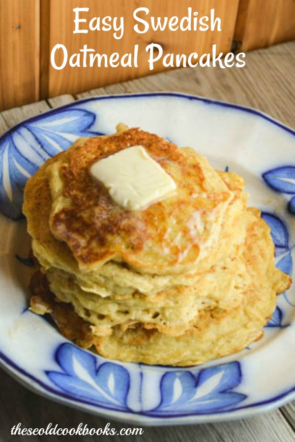 Easy Swedish Oatmeal Pancakes are a great recipe to fix for the family for either breakfast or dinner.