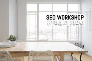 Ottawa Local SEO Workshop October 19 2017 Backlinks Optimization Blogging CollabSpace WordPress SquareSpace