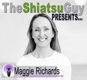 The Shiatsu Guy Presents episode 011 - Maggie Richards