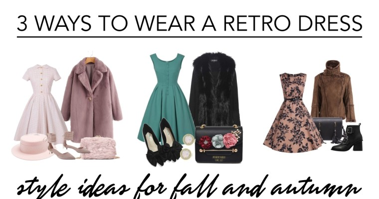 3 ways to wear a retro dress • autumn/fall style inspired