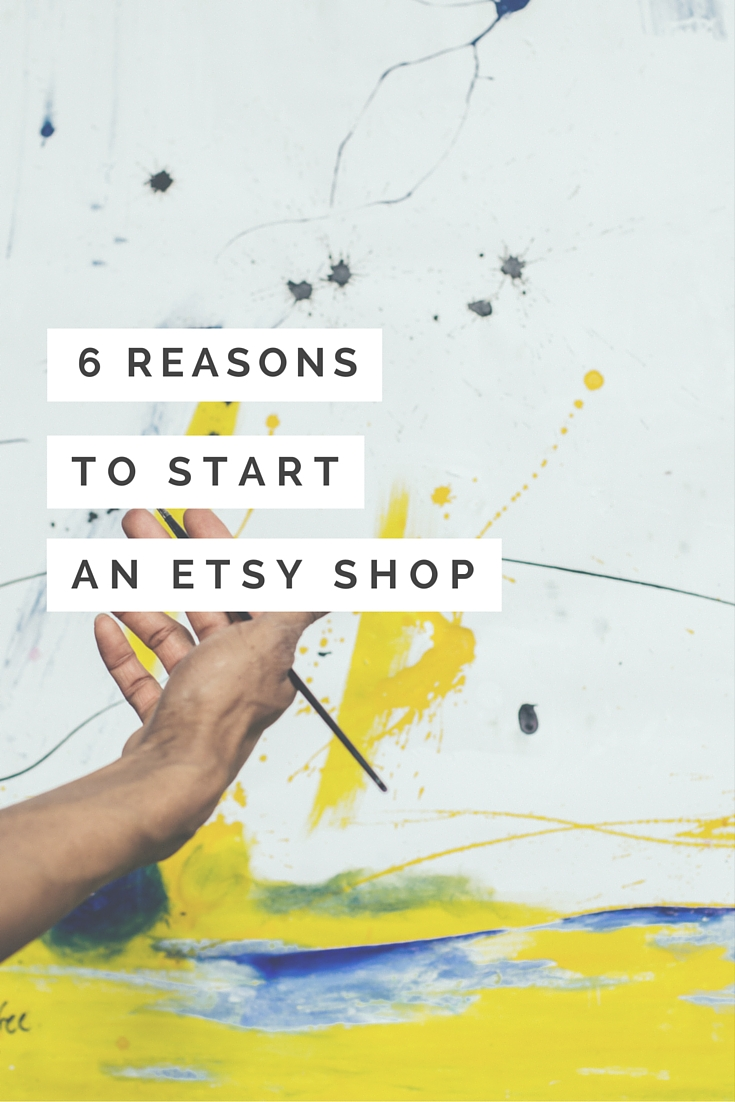 Reasons Why You Should Start an Etsy Shop - TheShopFiles