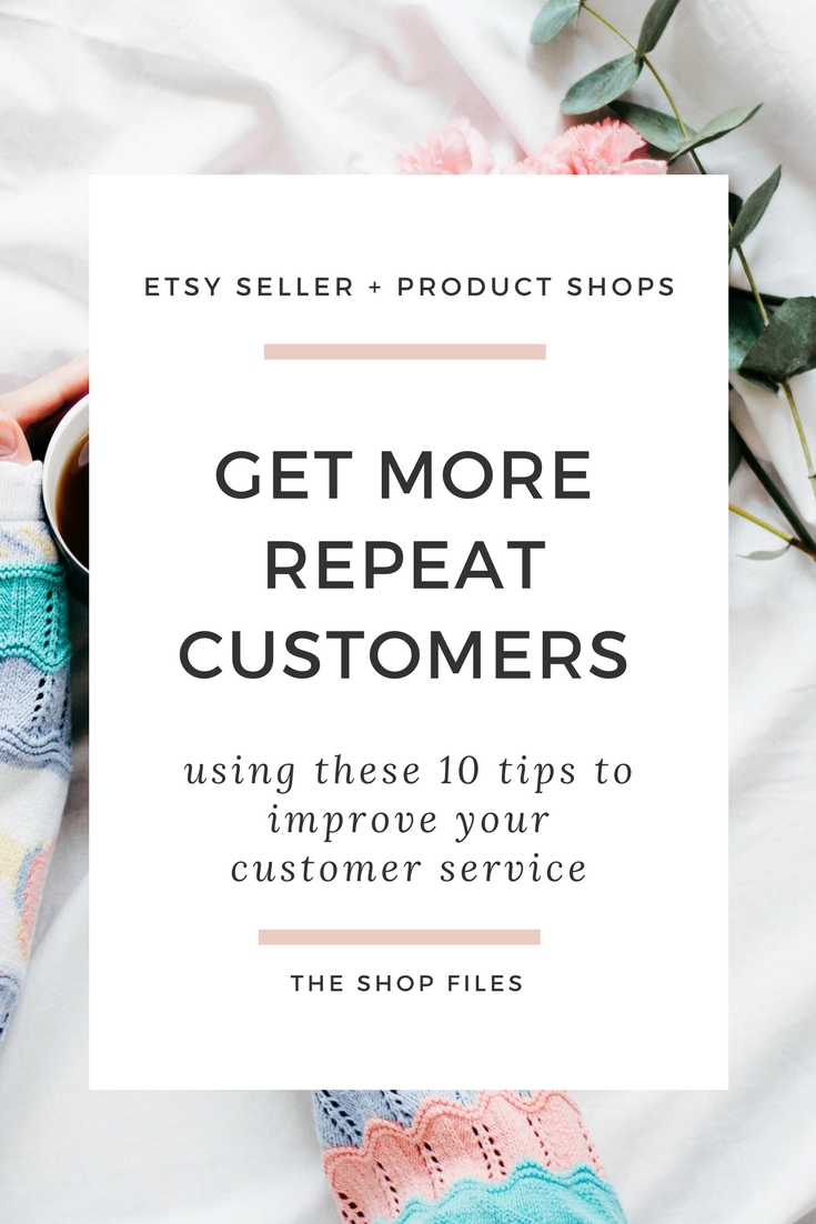Increase your Etsy or online shop sales by focusing on repeat customers. Focus on these 10 customer service skills to improve their experience