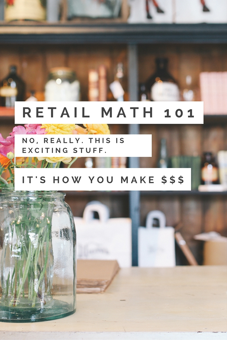 Retail Math 101 Basics - The Shop Files: Learning the Financials of Running Your Own Small Business | Retail Math Calculations