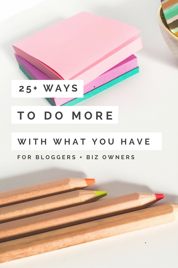 25+ Ways To Do More With What You Have - The Shop Files