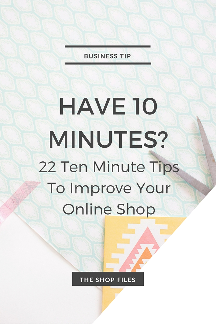 10 Minute Tips to Improve Online Shop - The Shop Files