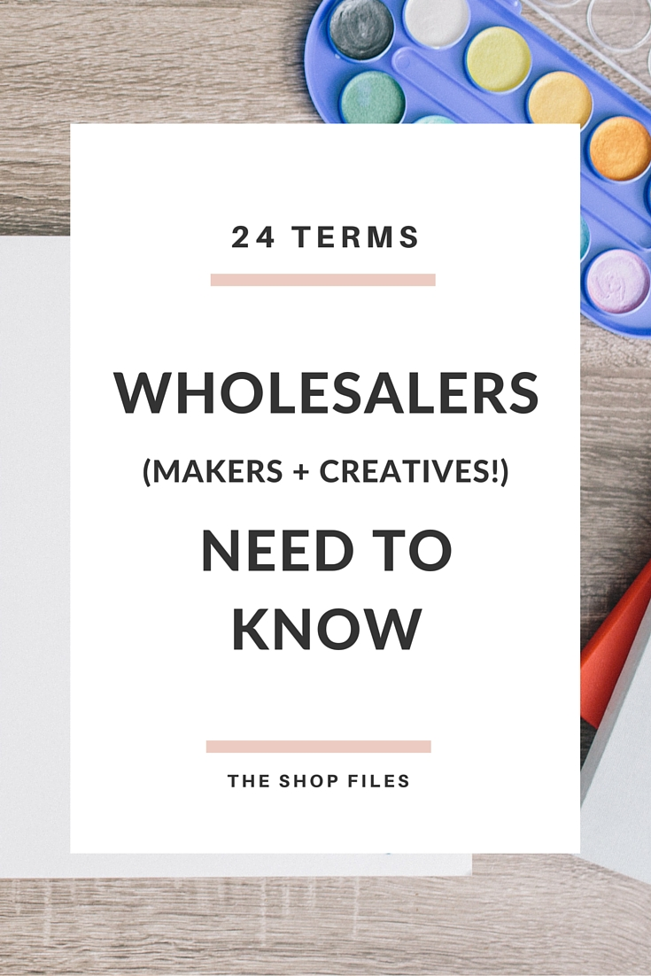 Attractive Wholesale Terms Crafters And Makers Need To Know To Be Confident And  Successful With Retailers