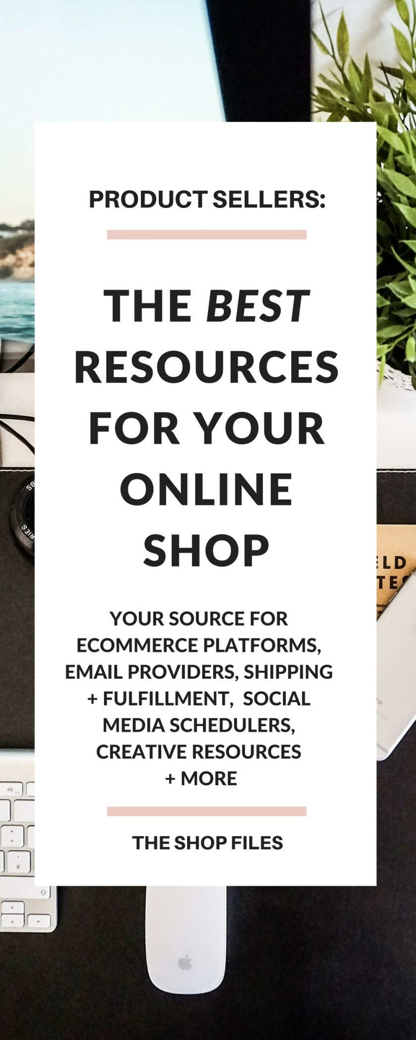 20+ Business Resources and tools for starting an online shop - Your source for ecommerce platform solutions, email service providers, shipping + fulfillment, social media scheduling, pinterest marketing strategy and more