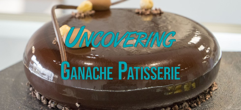 Uncovering Ganache Patisserie thumb