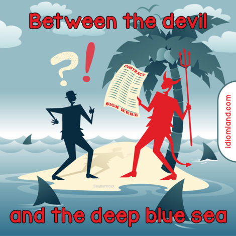 Devil and deep blue sea